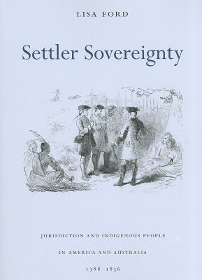 Settler Sovereignty By Ford, Lisa