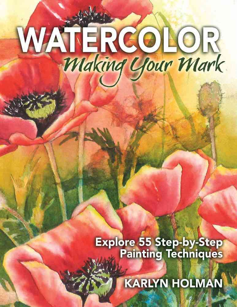 Watercolor Making Your Mark By Holman, Karlyn